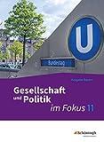 ... im Fokus - Sozialkunde für die gymnasiale Oberstufe in Bayern - Neubearbeitung: Band 1: Gesellschaft und Politik im Fokus