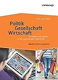 Sozialwissenschaften in der gymnasialen Oberstufe: Politik - Gesellschaft - Wirtschaft, Band 1: Neubearbeitung 2014 für Sozialwissenschaften in der Einführungsphase der gymnasialen Oberstufe