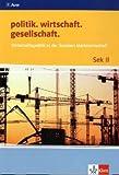 Wirtschaftspolitik in der Sozialen Marktwirtschaft: Themenheft ab Klasse 10 (politik. wirtschaft. gesellschaft.)