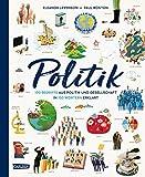 Politik: 100 Begriffe aus Politik und Gesellschaft in 100 Wörtern erklärt